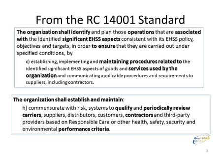 From the RC 14001 Standard The organization shall establish and maintain The organization shall establish and maintain: qualifyperiodically review carrierscontractors.