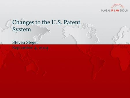 1 Click to edit Master Changes to the U.S. Patent System Steven Steger September 4, 2014.