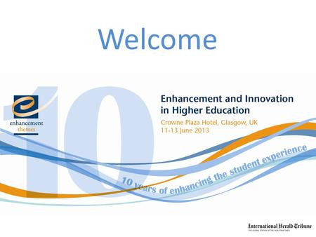 Welcome. Building the curriculum in higher education: a conceptual framework Nicole Totté Steven Huyghe Alexandra Verhagen Academic Development Unit KU.