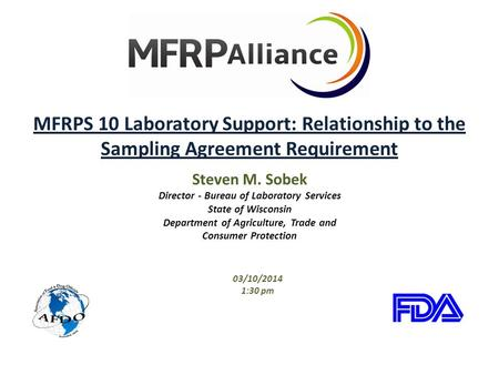 MFRPS 10 Laboratory Support: Relationship to the Sampling Agreement Requirement Steven M. Sobek Director - Bureau of Laboratory Services State of Wisconsin.