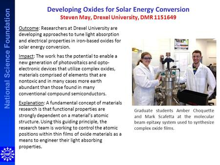 National Science Foundation Developing Oxides for Solar Energy Conversion Steven May, Drexel University, DMR 1151649 Outcome: Researchers at Drexel University.
