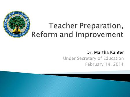 Dr. Martha Kanter Under Secretary of Education February 14, 2011.