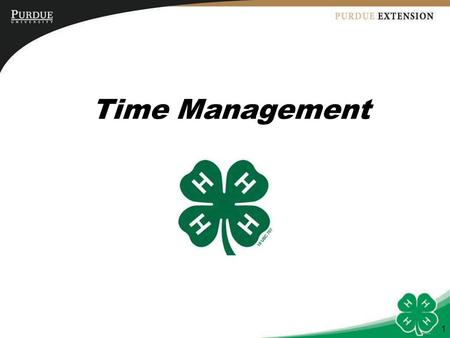 Time Management 1. Objectives 1.Youth will describe the importance of good time management. 2.Youth will define a strategy to set priorities. 3.Youth.