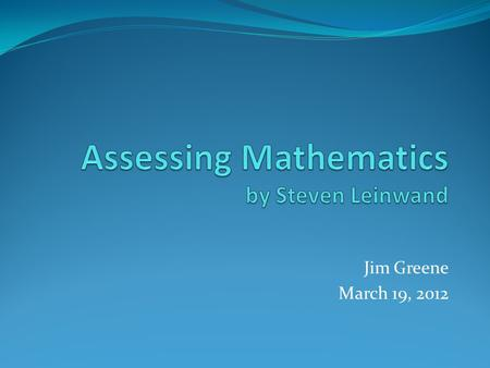 Jim Greene March 19, 2012. The 10 Instructional Shifts 1. Incorporate ongoing cumulative review into every day's lesson 2. Adapt what we know works in.