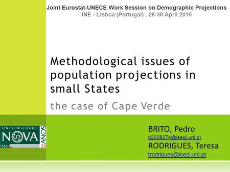 Methodological issues of population projections in small States the case of Cape Verde Joint Eurostat-UNECE Work Session on Demographic Projections INE.