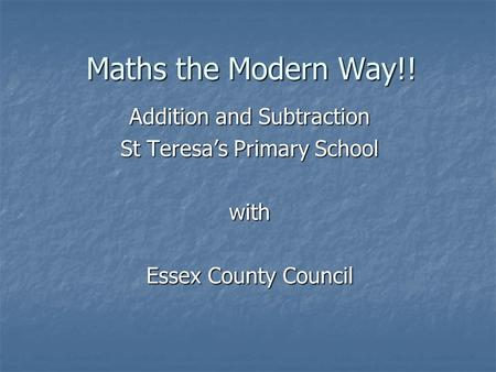 Maths the Modern Way!! Addition and Subtraction
