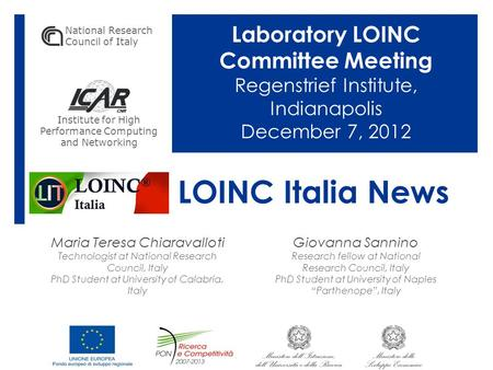 LOINC Italia News Maria Teresa Chiaravalloti Technologist at National Research Council, Italy PhD Student at University of Calabria, Italy Giovanna Sannino.