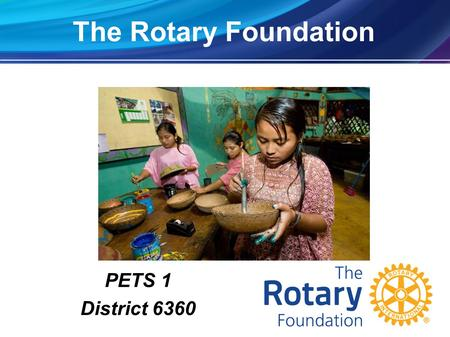The Rotary Foundation PETS 1 District 6360.