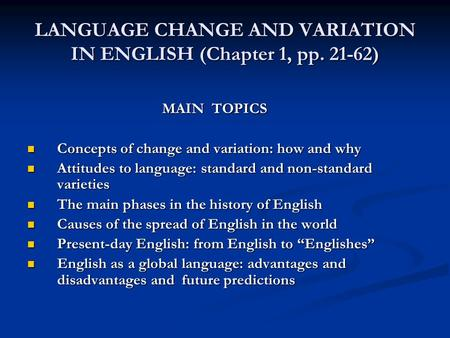 <strong>LANGUAGE</strong> CHANGE AND VARIATION IN ENGLISH (Chapter 1, pp )