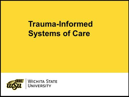 1 Trauma-Informed Systems of Care. 2 Three Aspects of Trauma-Informed Systems of Care Trauma Informed Systems Trauma Informed Care Trauma Treatment Trauma.