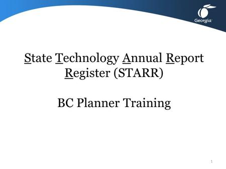 State Technology Annual Report Register (STARR) BC Planner Training 1.