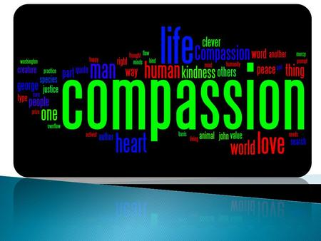 What is compassion? Compassion is the desire to ease others' suffering. Compassion is the desire to ease others' suffering. Compassion is a sympathetic.