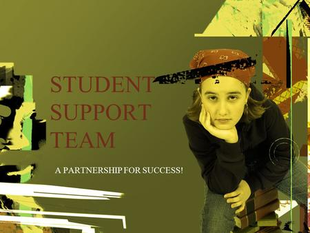 STUDENT SUPPORT TEAM A PARTNERSHIP FOR SUCCESS!. SST: Based on the Multi-Tiered Intervention Model and Pyramid of Intervention Framework Utilizes a collaborative.