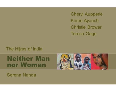 Neither Man nor Woman Cheryl Aupperle Karen Ayouch Christie Brower