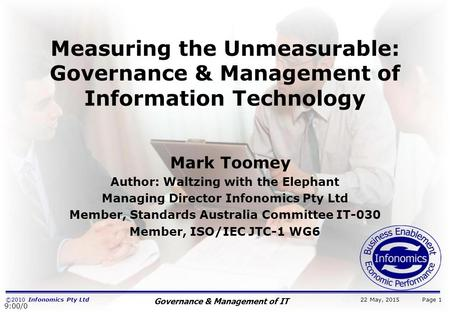 ©2010 Infonomics Pty Ltd Governance & Management of IT 22 May, 2015 Measuring the Unmeasurable: Governance & Management of Information Technology Mark.