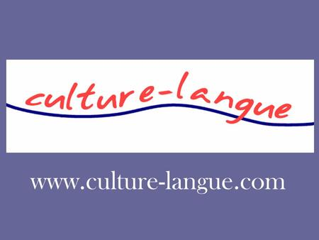 Www.culture-langue.com. HAVE YOU JUST ARRIVED in the Pays de Gex? WOULD YOU LIKE TO MEET OTHER EUROPEANS MUMS? DO YOU LIKE CULTURE, SPORTS…
