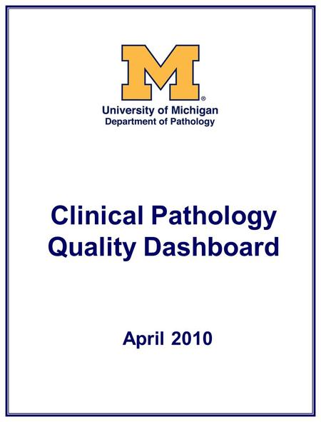 Clinical Pathology Quality Dashboard April 2010. Clinical Pathology Quality Dashboard Inpatient Phlebotomy First AM Blood Draws.