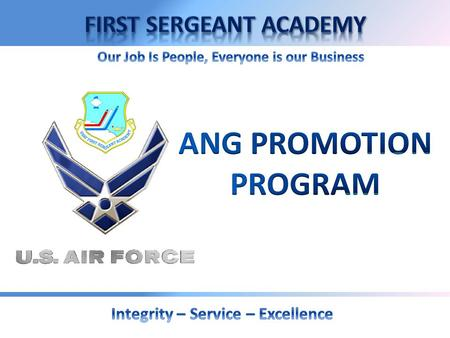 Overview  Promotion Policy  Promotion Criteria  Important Attributes  Ineligibility Factors  Key Promotion Procedures  Deserving Airman Promotions.