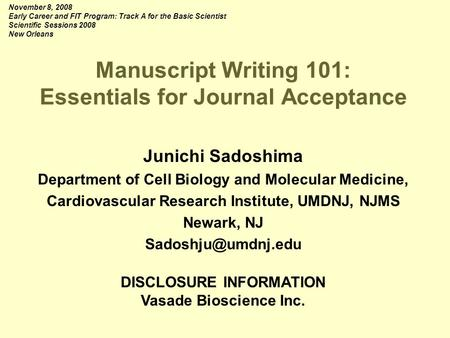 Manuscript Writing 101: Essentials for Journal Acceptance Junichi Sadoshima Department of Cell Biology and Molecular Medicine, Cardiovascular Research.