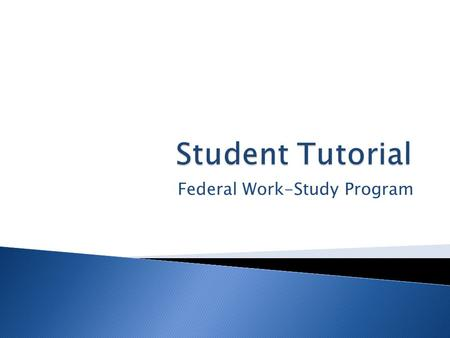 Federal Work-Study Program.  If you are viewing this Power Point, that means you have secured a position in the Federal Work- Study Program at CFCC.