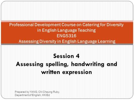 Assessing spelling, handwriting and written expression