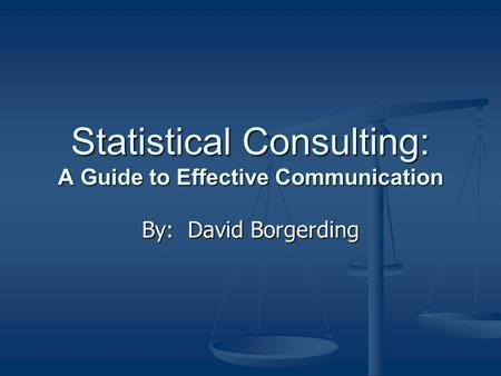 Statistical Consulting: A Guide to Effective Communication By: David Borgerding.