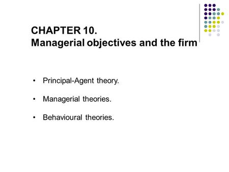 Managerial objectives and the firm