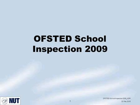OFSTED School Inspection 2009_KDR 22 May 2015 1 OFSTED School Inspection 2009.