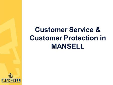 Customer Service & Customer Protection in MANSELL