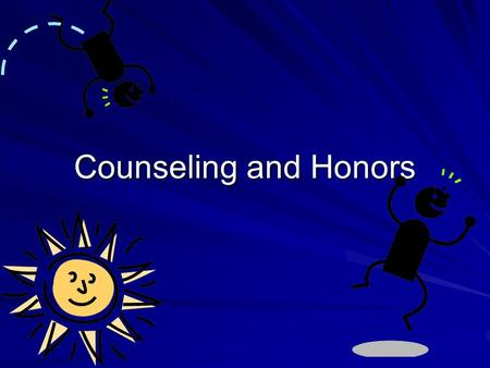 Counseling and Honors. Who is our Counselor? Karen Nosbusch Amanda Vega de Garcia Student Services Technician Parents of students new to the district.