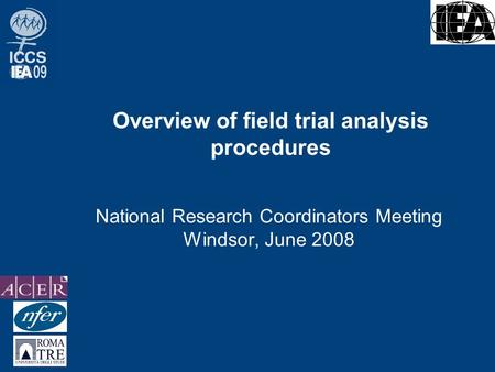 Overview of field trial analysis procedures National Research Coordinators Meeting Windsor, June 2008.