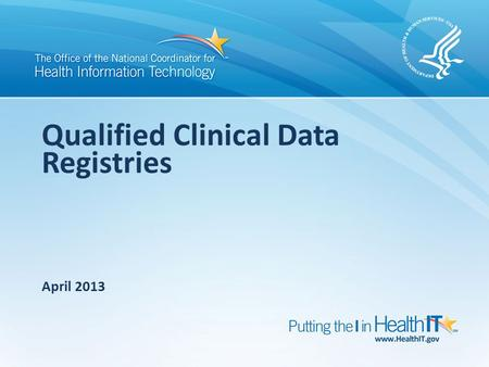 Qualified Clinical Data Registries April 2013. ATRA 2012 and Qualified Clinical Data Registries (QCDR) SATISFACTORY PARTICIPATION IN A QUALIFIED CLINICAL.