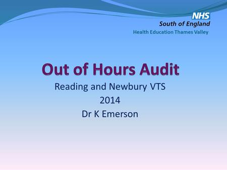 Reading and Newbury VTS 2014 Dr K Emerson Health Education Thames Valley.