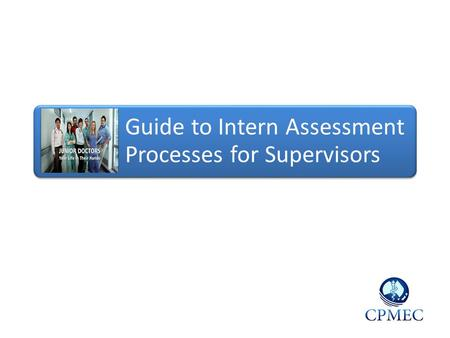 Guide to Intern Assessment Processes for Supervisors.