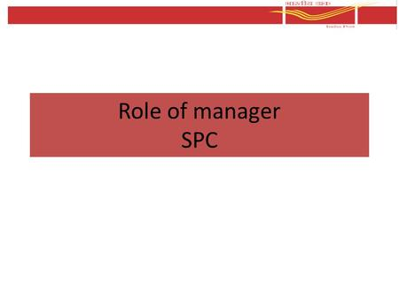 Role of manager SPC. Role of manager Understand the demography – Study the profile of walk in customers and their share of turnover over a few months.
