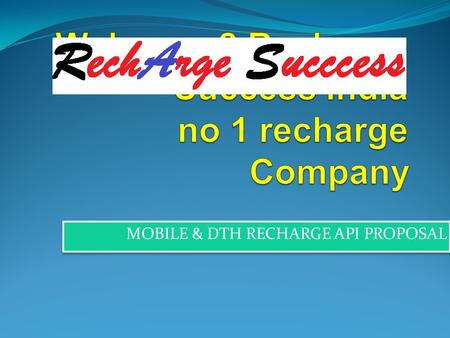 Welcome 2 Recharge Success India no 1 recharge Company