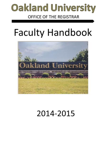 OFFICE OF THE REGISTRAR Faculty Handbook 2014-2015.