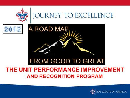 THE UNIT PERFORMANCE IMPROVEMENT AND RECOGNITION PROGRAM A ROAD MAP FROM GOOD TO GREAT.