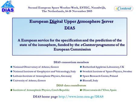 DIAS home page  Second European Space Weather Week, ESTEC, Noordwijk, The Netherlands, 14-18 November 2005 European Digital.