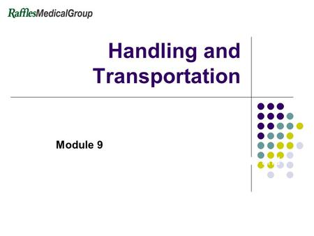 Handling and Transportation Module 9 (Instructor will demonstrate the various lifts and participants will practice after that)