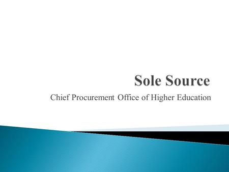 Chief Procurement Office of Higher Education.  (30 ILCS 500/20-5) Sec. 20-5. Method of source selection. Unless otherwise authorized by law, all State.