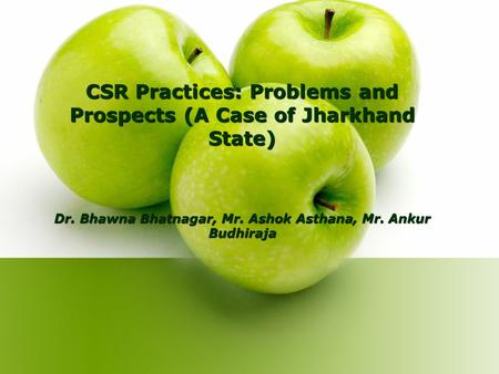 CSR Practices: Problems and Prospects (A Case of Jharkhand State) Dr