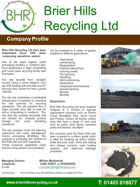 Brier Hills Recycling Ltd have been established since 1999 when composting operations started. One of the major organic waste processing facilities in.