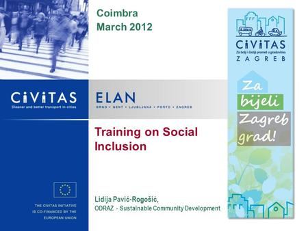 Coimbra March 2012 Lidija Pavić-Rogošić, ODRAZ - Sustainable Community Development Training on Social Inclusion.