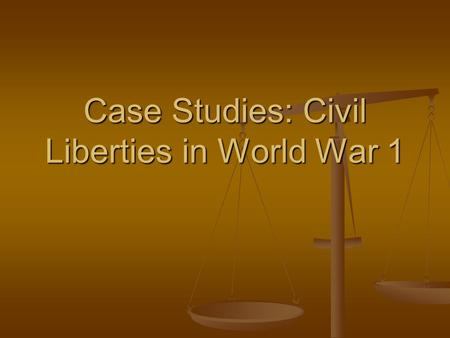 Case Studies: Civil Liberties in World War 1. The Espionage Act, passed in 1917 made it a crime to obstruct military recruitment and it authorized the.