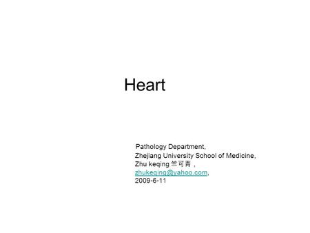 Heart Pathology Department, Zhejiang University School of Medicine, Zhu keqing 竺可青, 2009-6-11.
