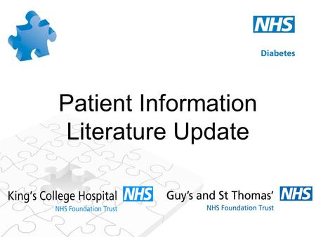 Patient Information Literature Update. Patient Information During a previous Pan-London Foot Care Network Meeting, the views of the patients echoed those.