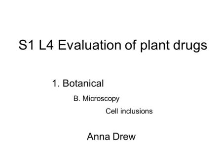 S1 L4 Evaluation of plant drugs