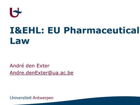 I&EHL: EU Pharmaceutical Law André den Exter