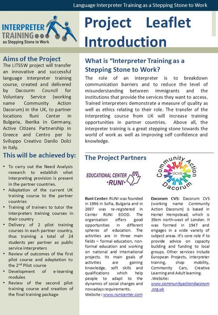 Project Leaflet Introduction The LITSSW project will transfer an innovative and successful language interpreter training course, created and delivered.
